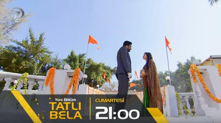Tatlı Bela 27.bölümü Kanal 7'den hemen izle! Şoke eden karar