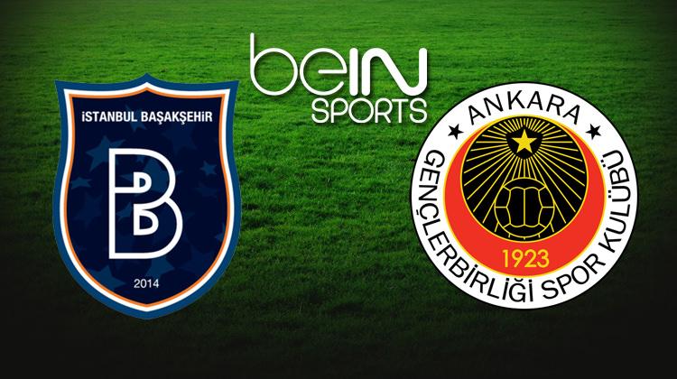 Başakşehir Gençlerbirliği maçını beIN Sports'dan izle!