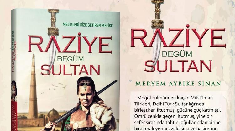 İlk Müslüman Türk kadın sultan: Raziye Begüm Sultan