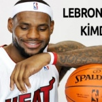LeBron James KİMDİR? LeBron James 'in hayatı
