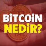 Bitcoin nedir? Nasıl bir yatırım aracıdır? Neden sürekli çıkıştadır?