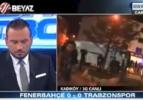 Fenerbahçeliler Beyaz TV aracına saldırdı