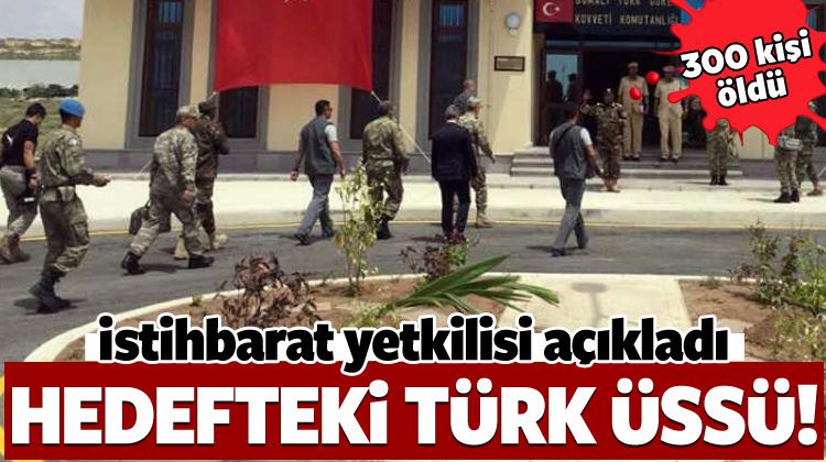 300 kişinin öldüğü saldırıda asıl hedef Türk üssü!