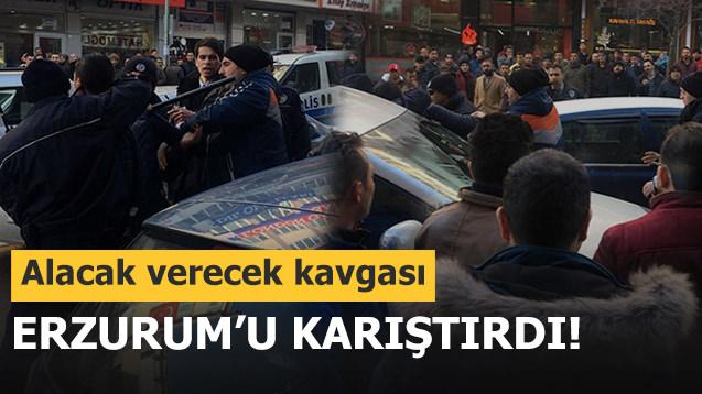 Alacak verecek kavgası Erzurum'u karıştırdı!