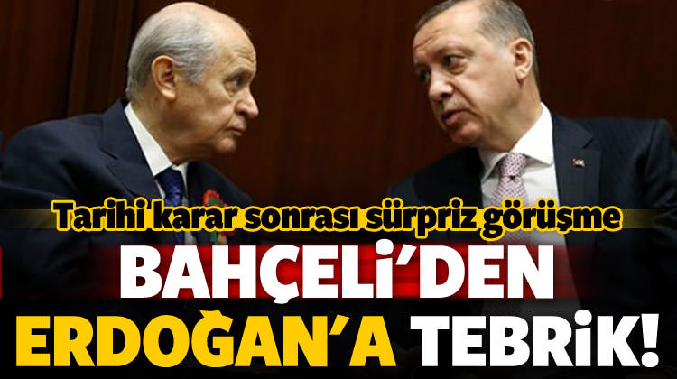 Bahçeli'den Erdoğan'a tarihi karar sonrası tebrik!