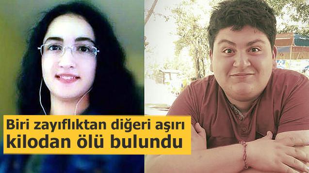 Biri zayıflıktan diğeri aşırı kilodan ölü bulundu