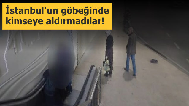 İstanbul'un göbeğinde kimseye aldırmadılar!