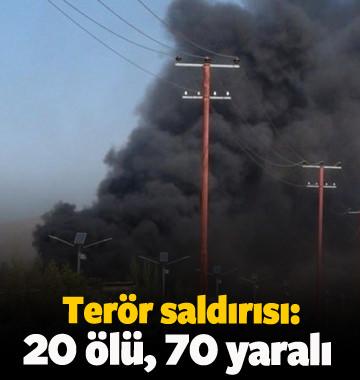 Terör saldırısı: 20 ölü, 70 yaralı