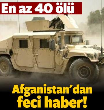 Afganistan'dan feci haber geldi! En az 41 ölü