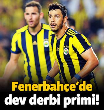 Fenerbahçe'de dev derbi primi!