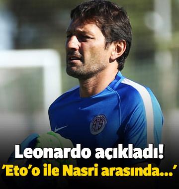 Leonardo açıkladı! 'Eto'o ile Nasri arasında...'
