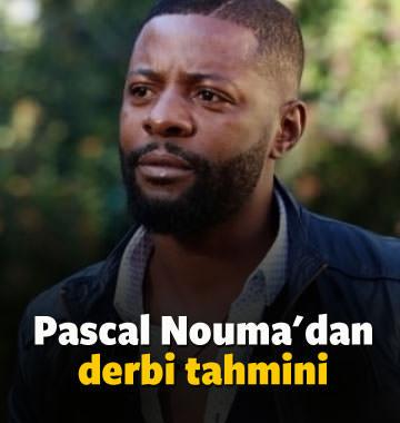 Pascal Nouma'dan derbi tahmini