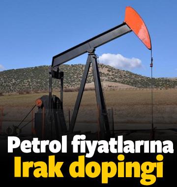 Petrol fiyatlarına Irak dopingi