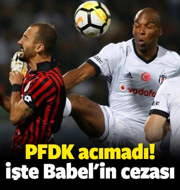 PFDK acımadı! Babel'in cezası belli oldu