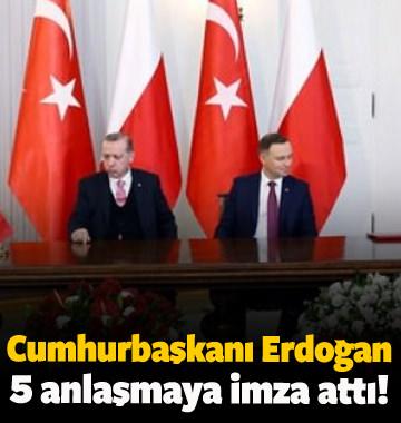Cumhurbaşkanı Erdoğan 5 anlaşmaya imza attı!