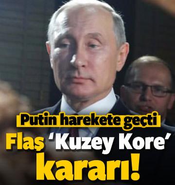 Putin harekete geçti! Flaş 'Kuzey Kore' kararı!