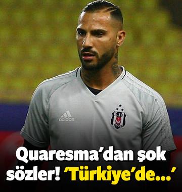 Quaresma'dan şok sözler! 'Türkiye'de...'