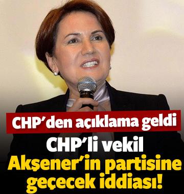 CHP'li vekil Akşener'in partisine geçecek iddiası!
