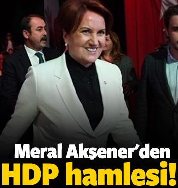 Meral Akşener'den HDP hamlesi!