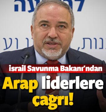 İsrail'den 'ılımlı Arap liderlere' çağrı