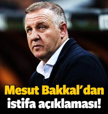 Mesut Bakkal: İstifa etmeyeceğim!