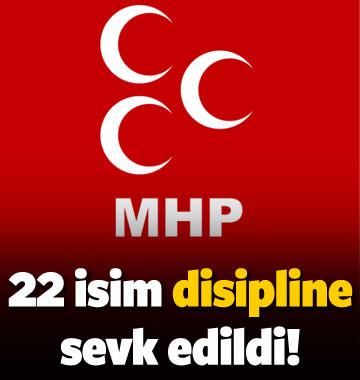 MHP'de 22 isim disipline sevk edildi