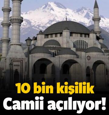 10 bin kişilik Camii açılıyor!