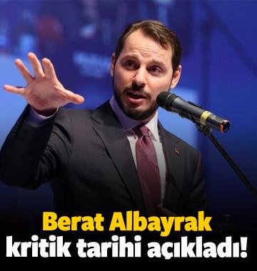 Berat Albayrak kritik tarihi açıkladı!