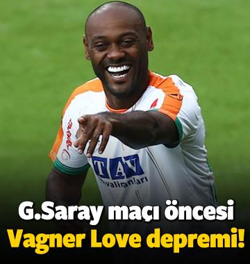 G.Saray maçı öncesi Vagner Love depremi!