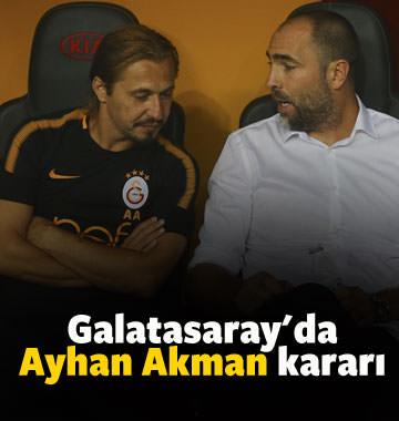 G.Saray'da Ayhan Akman kararı