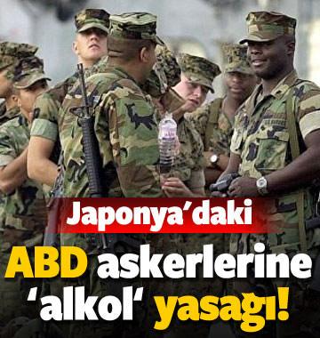 Japonya'daki ABD askerlerine 'alkol' yasağı!