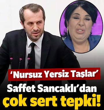 Saffet Sancaklı'dan Nur Yerlitaş'a sert sözler!