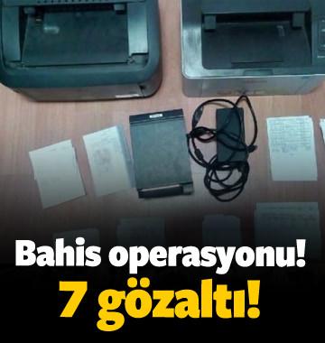 Şanlıurfa'da bahis operasyonu: 7 gözaltı