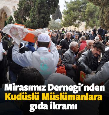Türklerden Kudüslü Müslümanlara gıda ikramı
