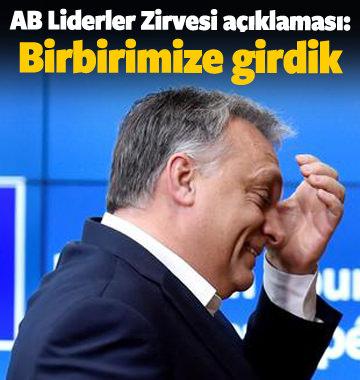 AB Liderler Zirvesi açıklaması: Birbirimize girdik