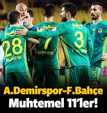 Adana Demirspor-Fenerbahçe! Muhtemel 11'ler