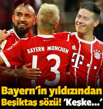 Bayern'in yıldızından Beşiktaş sözleri! 'Keşke...'