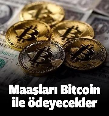 Çalışanlarının maaşını Bitcoin ile ödeyecek