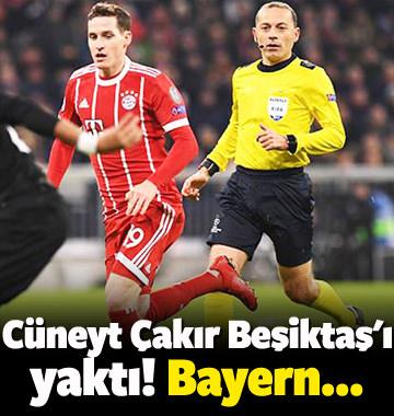 Cüneyt Çakır Beşiktaş'ı yaktı! Bayern...
