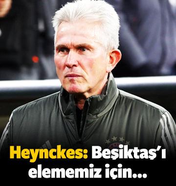 Heynckes: 'Beşiktaş'ı elememiz için...'