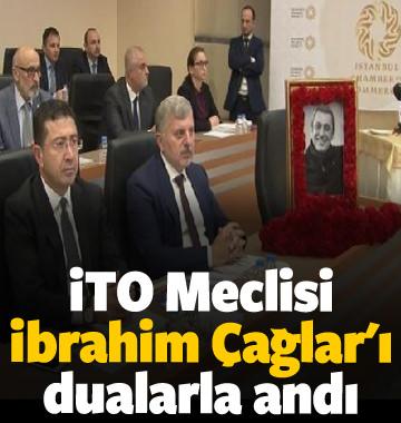 İTO Meclisi İbrahim Çağlar'ı dualarla andı