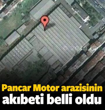 Pancar Motor arazisinin akıbeti belli oldu