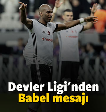 Şampiyonlar Ligi'nden Babel mesajı!