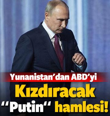 Yunanistan'dan ABD'yi kızdıracak 'Putin' hamlesi
