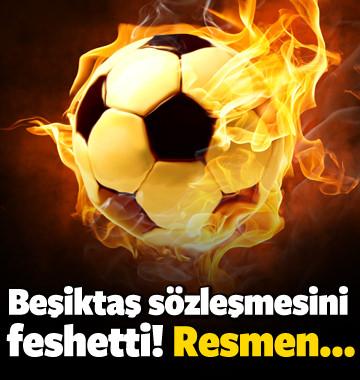 Beşiktaş sözleşmesini feshetti! Resmen açıklandı