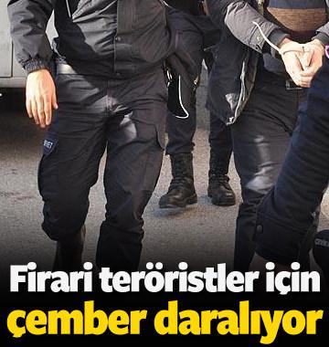 Firari teröristler her yerde aranıyor