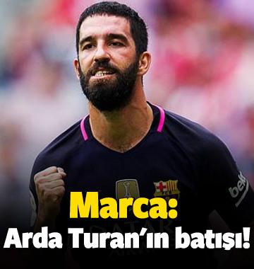 Marca: Arda Turan'ın batışı!