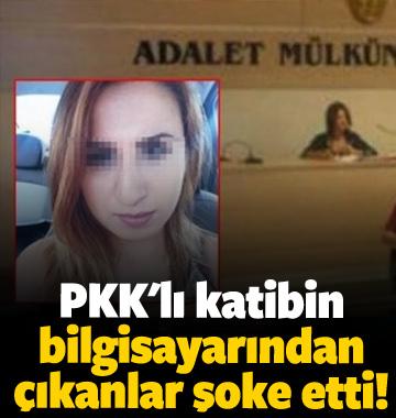 PKK'lı katibin bilgisayarından çıkanlar şoke etti!