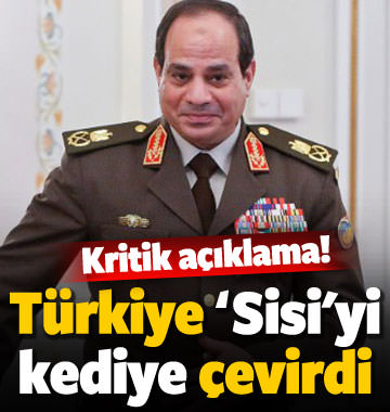 Türkiye, Sisi'yi yumuşattı! Kritik açıklama